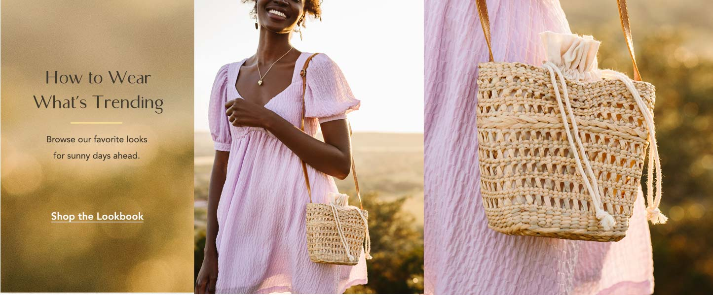 How to wear what's trending. Browse our favorite looks for sunny days ahead. Smiling woman standing in field holding the new basketweave crossbody bag.