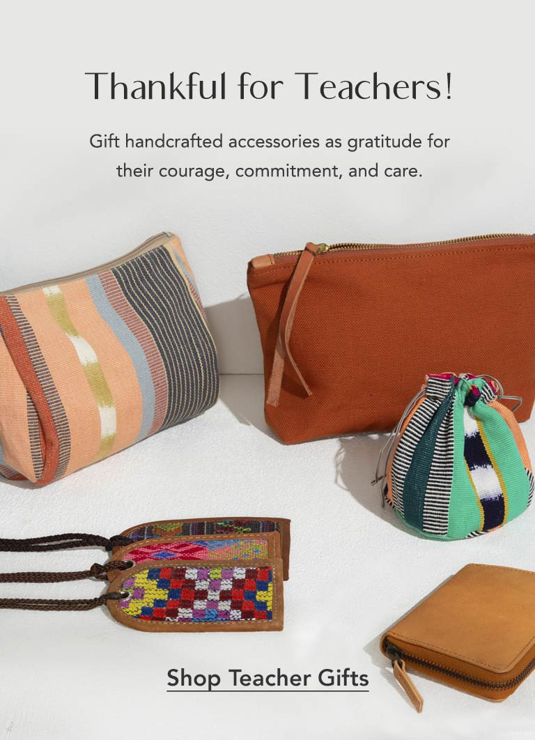 Thankful for Teachers. Gift handcrafted accessories as gratitude for their courage, commitment, and care. Shop Teacher Gifts.